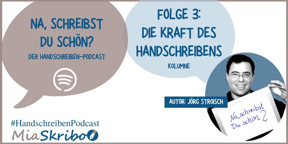 Folge 3 des Handschreiben-Podcasts: die Kraft des Handschreiben.