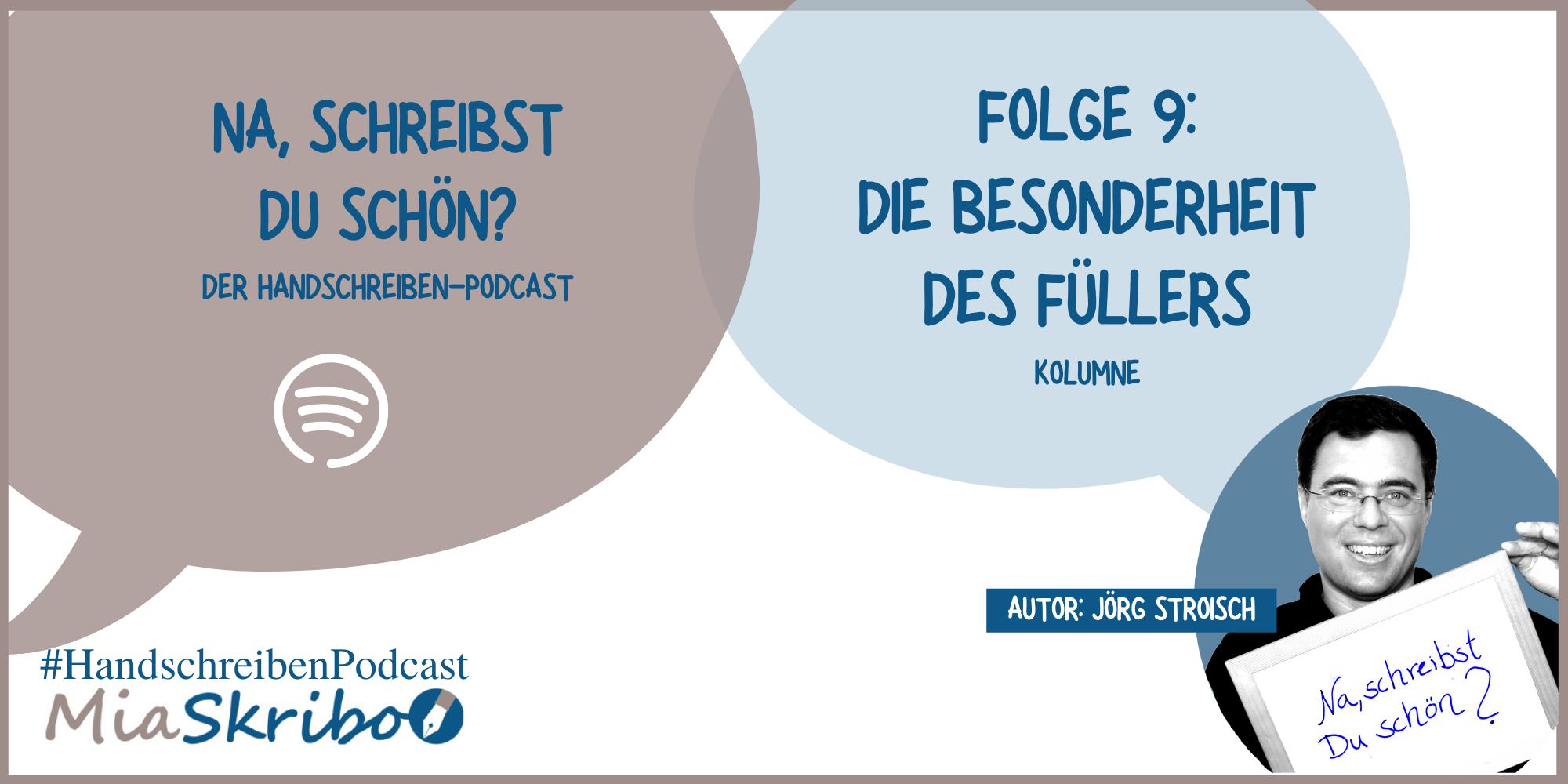 """Die neue Episode des Podcasts """"Na, schreibst Du schön?"""" handelt von der Besonderheit des Füllers."""