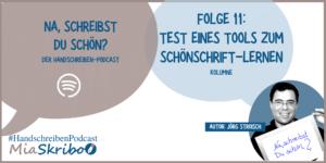 """In der neuen Podcast-Kolumne teste ich """"Schöne Handschrift Pro 2""""."""